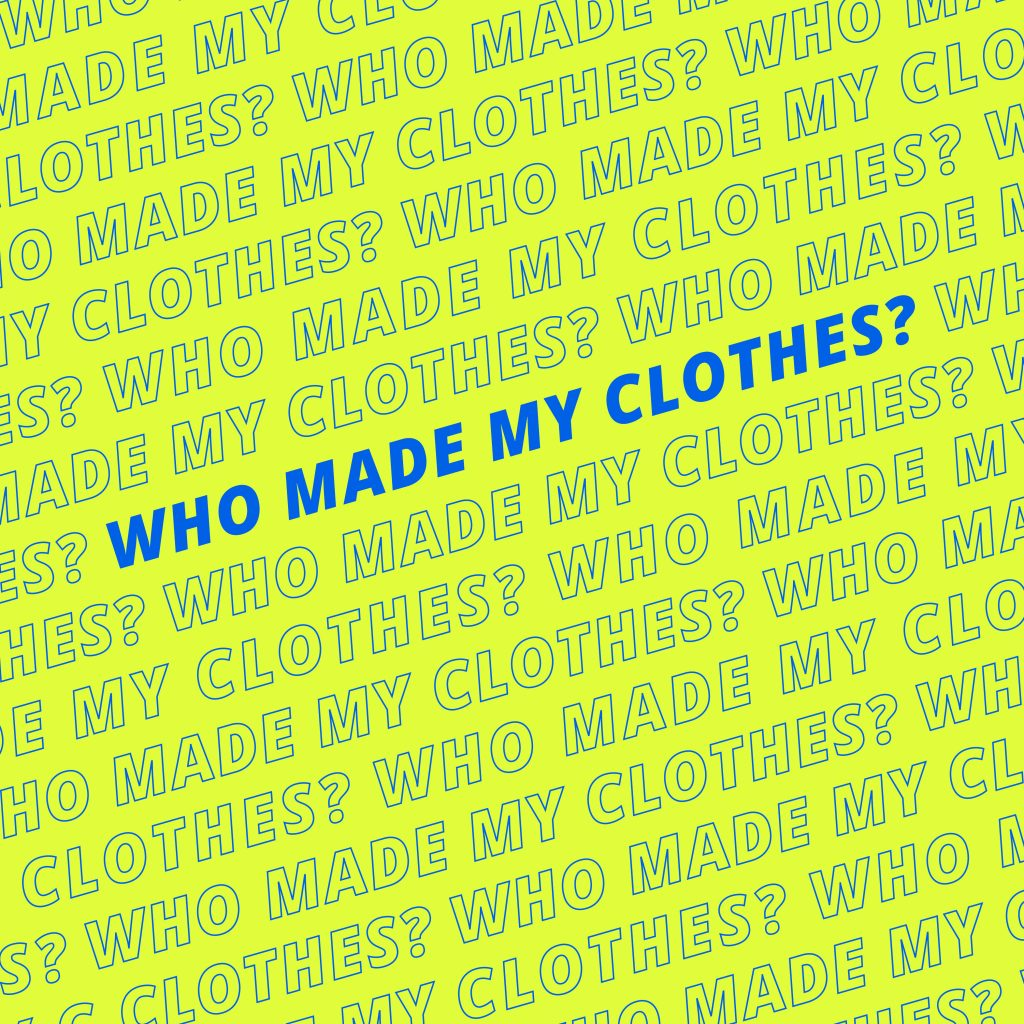 who made my clothes? Fashion Revolution 2020
